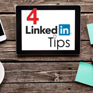 4 Linkedin Tips You Should Implement Now